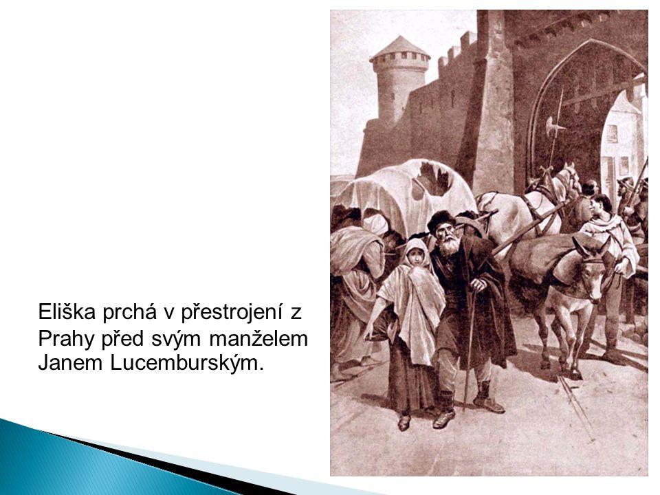 Eliška prchá v přestrojení z Prahy před svým manželem Janem Lucemburským.