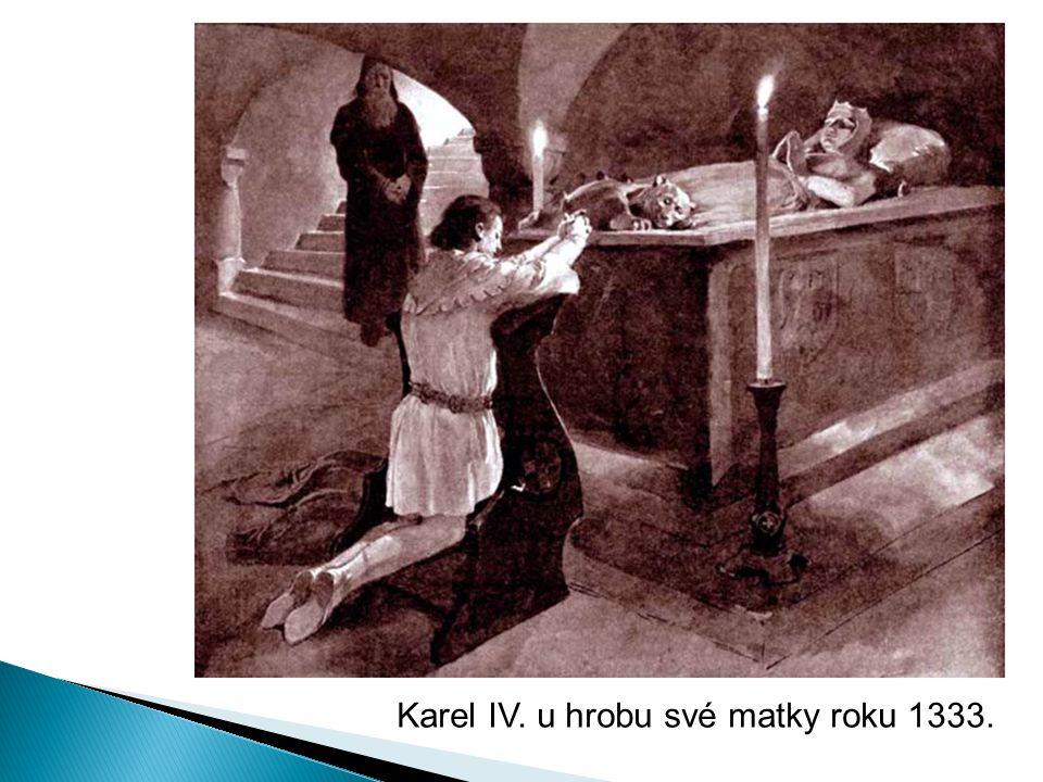 Karel IV. u hrobu své matky roku 1333.