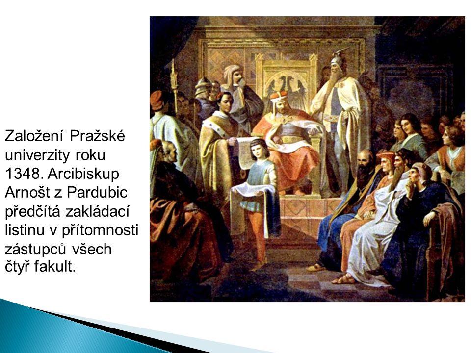 Založení Pražské univerzity roku 1348. Arcibiskup Arnošt z Pardubic předčítá zakládací listinu v přítomnosti zástupců všech čtyř fakult.