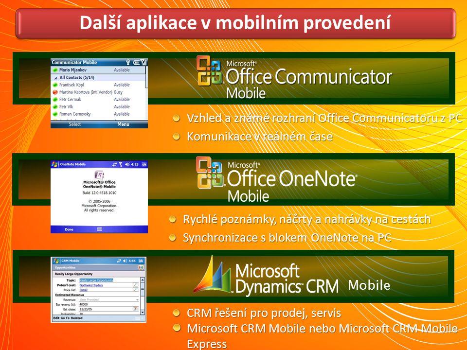 Vzhled a známé rozhraní Office Communicatoru z PC Komunikace v reálném čase Další aplikace v mobilním provedení Rychlé poznámky, náčrty a nahrávky na