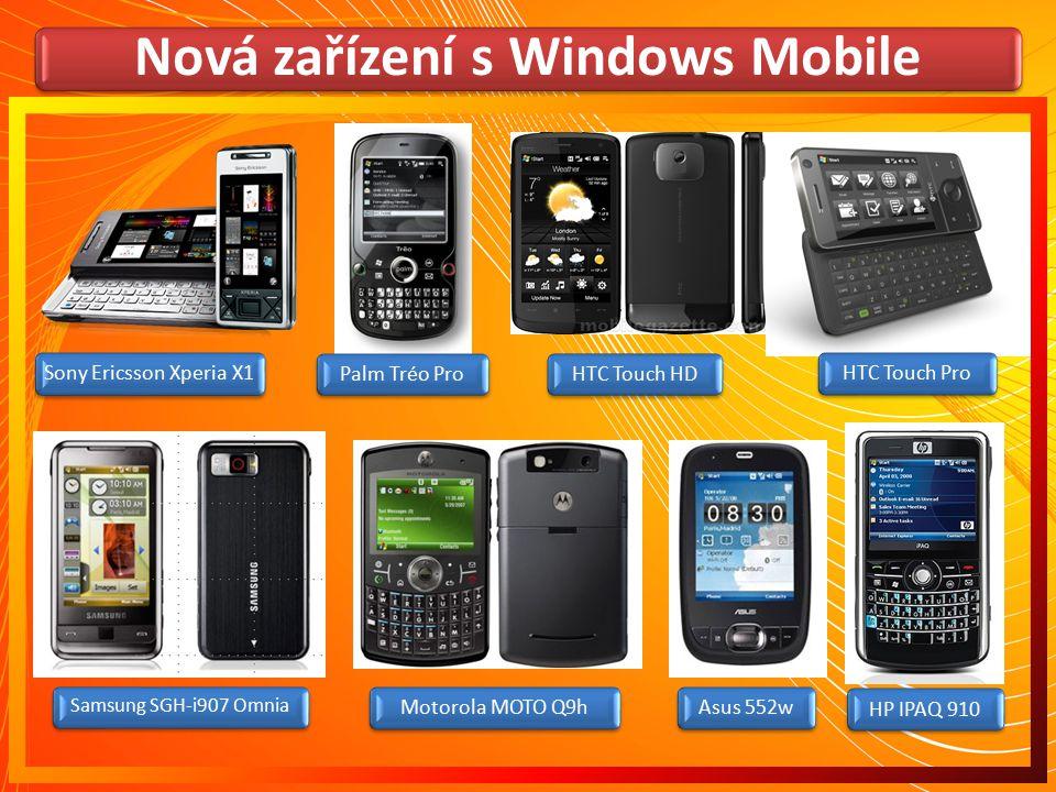 Nová zařízení s Windows Mobile Sony Ericsson Xperia X1 Palm Tréo ProHTC Touch HDHTC Touch Pro Samsung SGH-i907 Omnia Motorola MOTO Q9hAsus 552wHP IPAQ