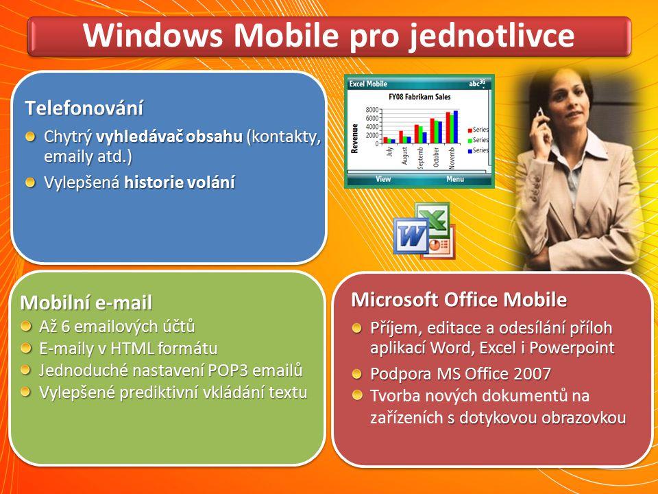 Windows Mobile pro jednotlivce Mobilní e-mail Až 6 emailových účtů E-maily v HTML formátu Jednoduché nastavení POP3 emailů Vylepšené prediktivní vklád