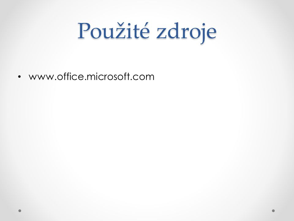 Použité zdroje www.office.microsoft.com