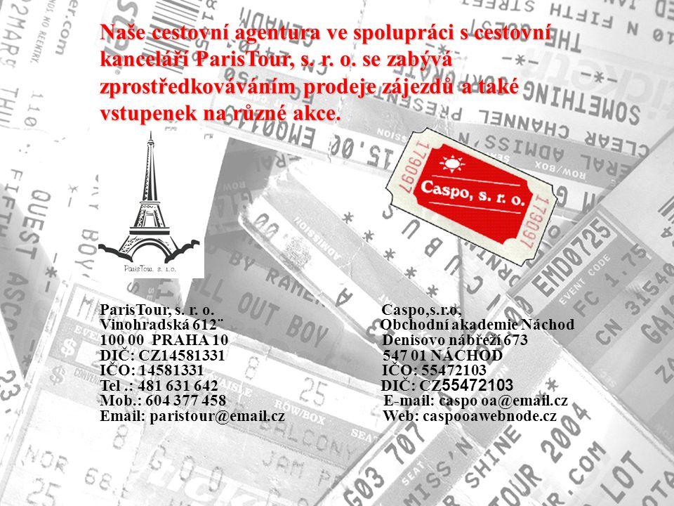 Naše cestovní agentura ve spolupráci s cestovní kanceláří ParisTour, s.