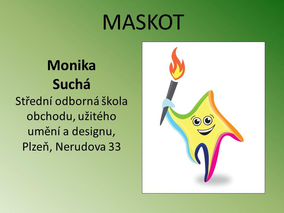 Monika Suchá Střední odborná škola obchodu, užitého umění a designu, Plzeň, Nerudova 33 MASKOT