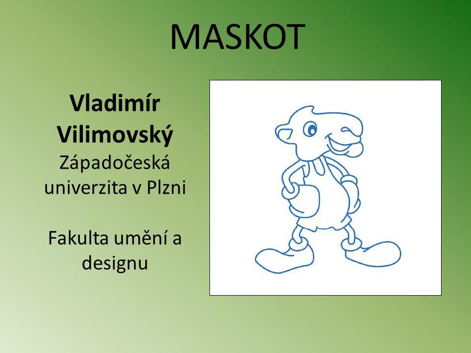 Vladimír Vilimovský Západočeská univerzita v Plzni Fakulta umění a designu MASKOT