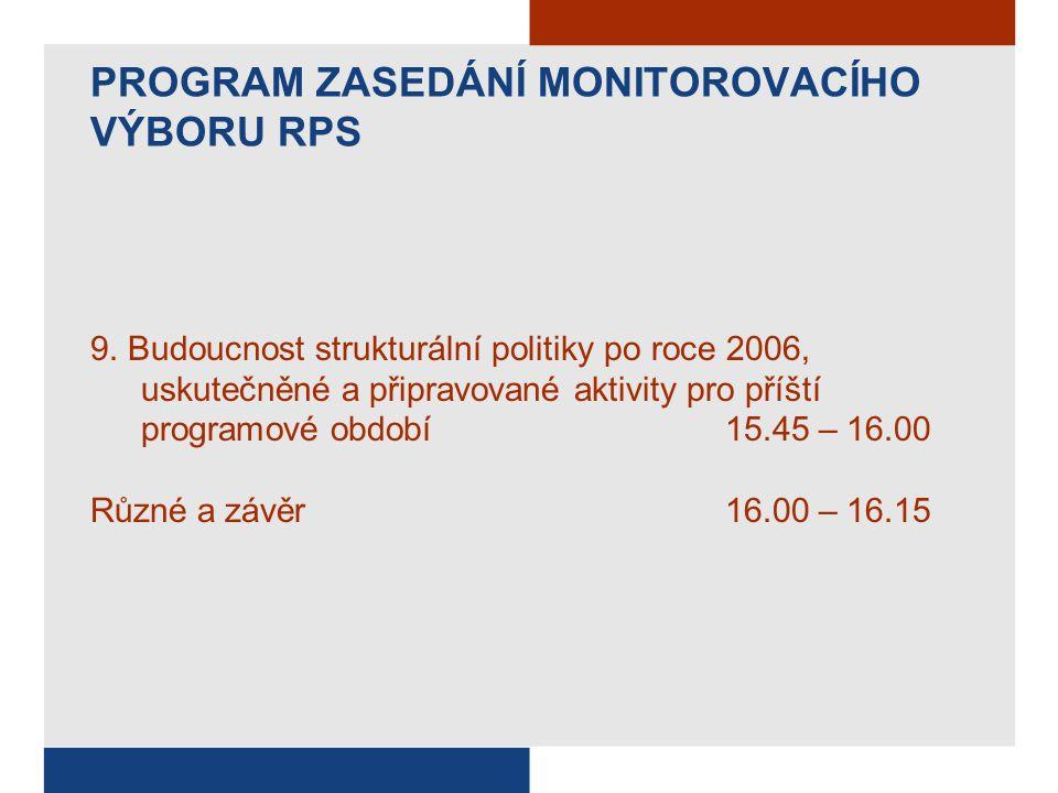 PROGRAM ZASEDÁNÍ MONITOROVACÍHO VÝBORU RPS 9.