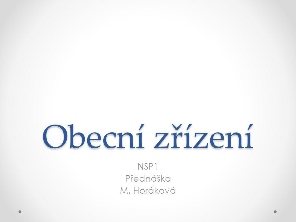 Obecní zřízení N SP1 Přednáška M. Horáková