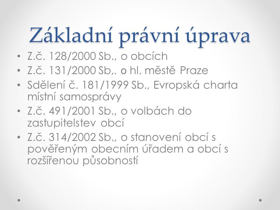 Základní právní úprava Z.č. 128/2000 Sb., o obcích Z.č.