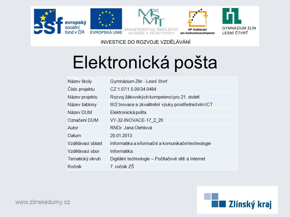Elektronická pošta www.zlinskedumy.cz Název školyGymnázium Zlín - Lesní čtvrť Číslo projektuCZ.1.07/1.5.00/34.0484 Název projektuRozvoj žákovských kom