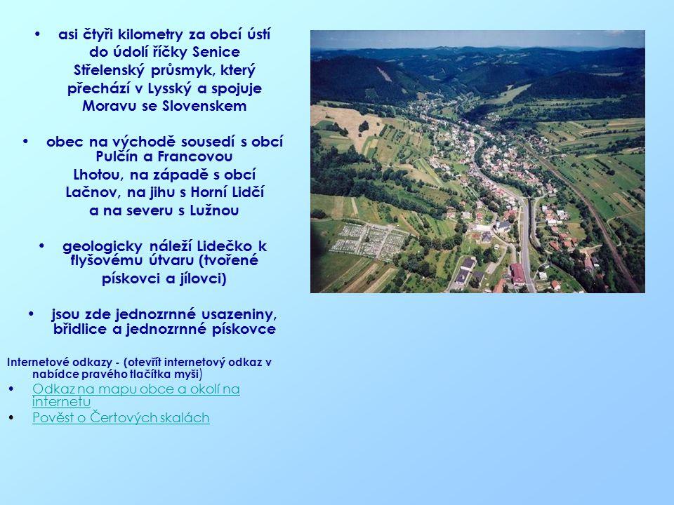 asi čtyři kilometry za obcí ústí do údolí říčky Senice Střelenský průsmyk, který přechází v Lysský a spojuje Moravu se Slovenskem obec na východě sous