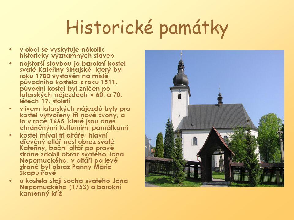 Historické památky v obci se vyskytuje několik historicky významných staveb nejstarší stavbou je barokní kostel svaté Kateřiny Sinajské, který byl roku 1700 vystavěn na místě původního kostela z roku 1511, původní kostel byl zničen po tatarských nájezdech v 60.