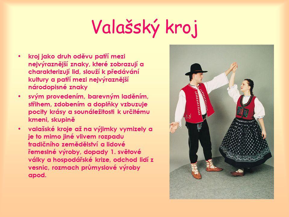 Valašský kroj kroj jako druh oděvu patří mezi nejvýraznější znaky, které zobrazují a charakterizují lid, slouží k předávání kultury a patří mezi nejvý