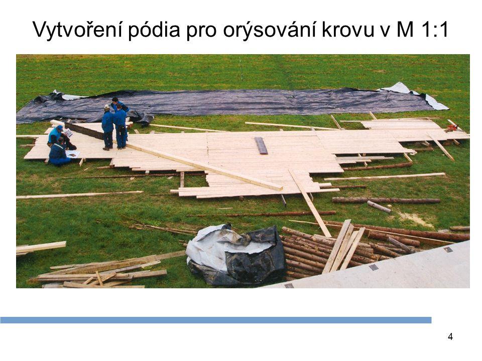 4 Vytvoření pódia pro orýsování krovu v M 1:1