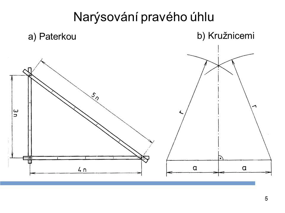 5 Narýsování pravého úhlu a) Paterkou b) Kružnicemi