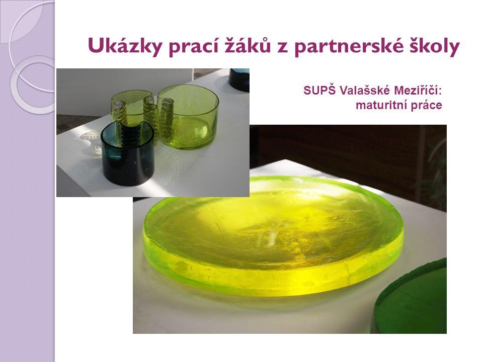 Ukázky prací žáků z partnerské školy SUPŠ Valašské Meziříčí: maturitní práce