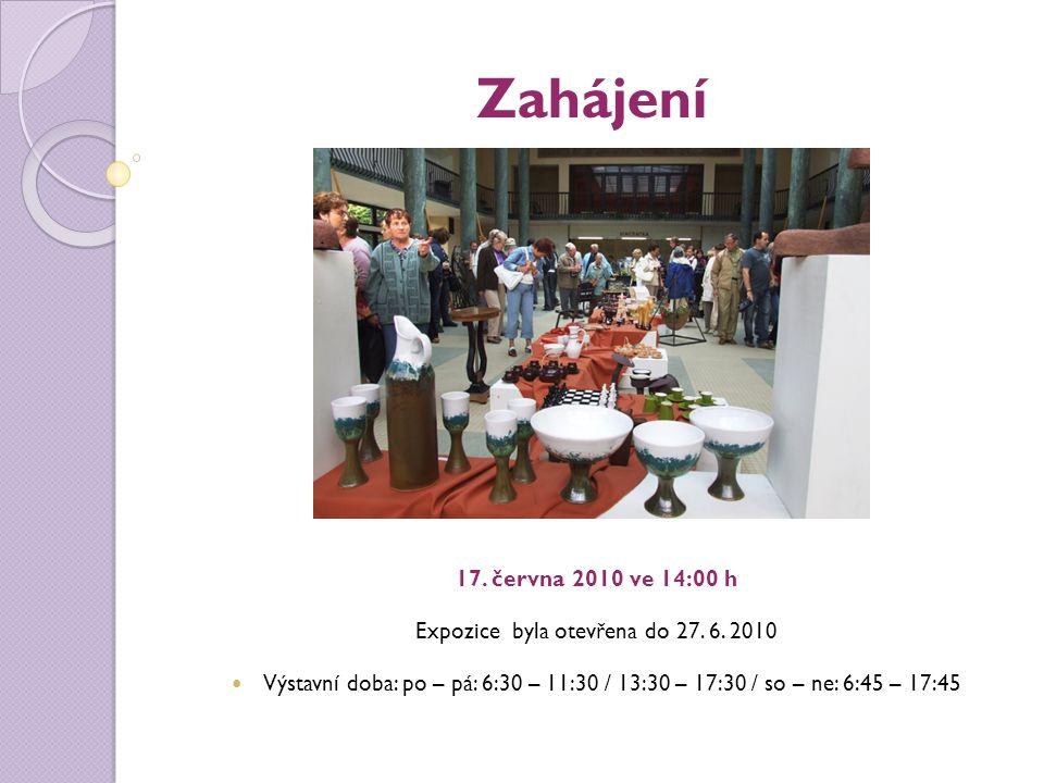 Zahájení 17. června 2010 ve 14:00 h Expozice byla otevřena do 27. 6. 2010 Výstavní doba: po – pá: 6:30 – 11:30 / 13:30 – 17:30 / so – ne: 6:45 – 17:45