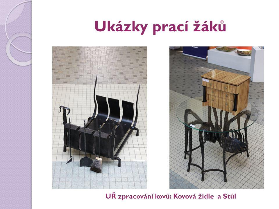 Ukázky prací žáků UŘ zpracování kovů: Kovová židle a Stůl