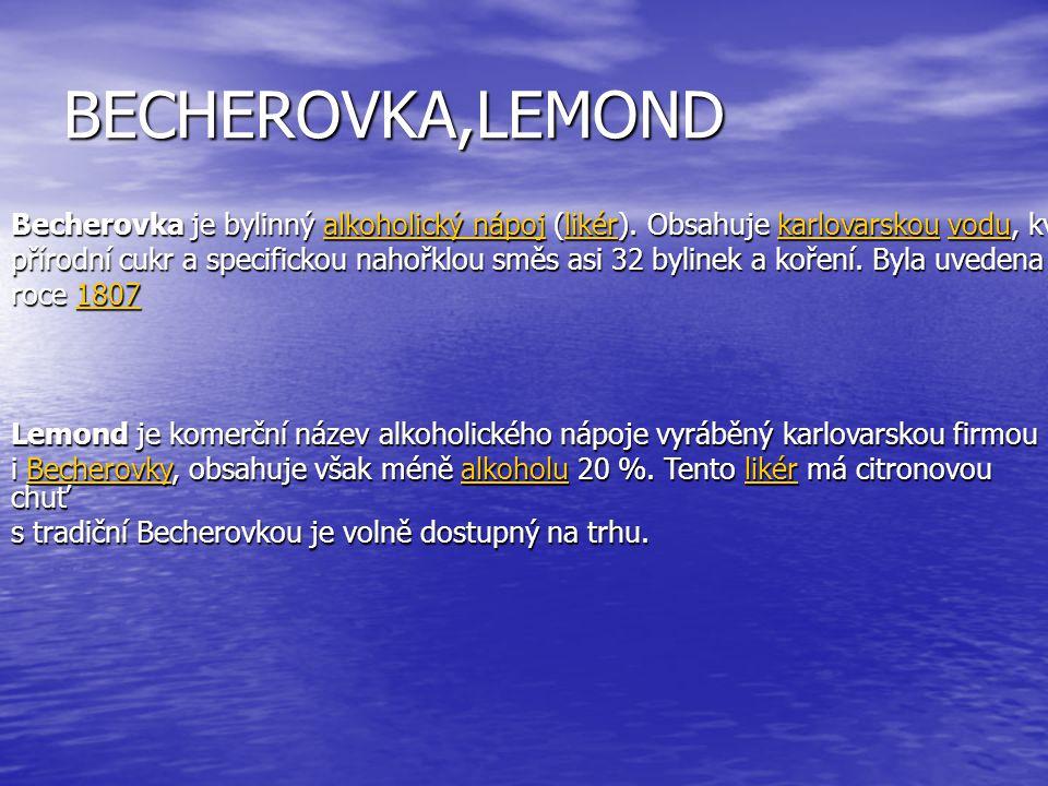 BECHEROVKA,LEMOND Becherovka je bylinný alkoholický nápoj (likér). Obsahuje karlovarskou vodu, kvalitní líh, alkoholický nápojlikérkarlovarskouvodulíh