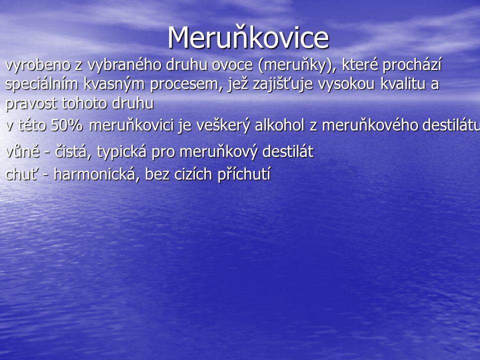 Meruňkovice vyrobeno z vybraného druhu ovoce (meruňky), které prochází speciálním kvasným procesem, jež zajišťuje vysokou kvalitu a pravost tohoto dru