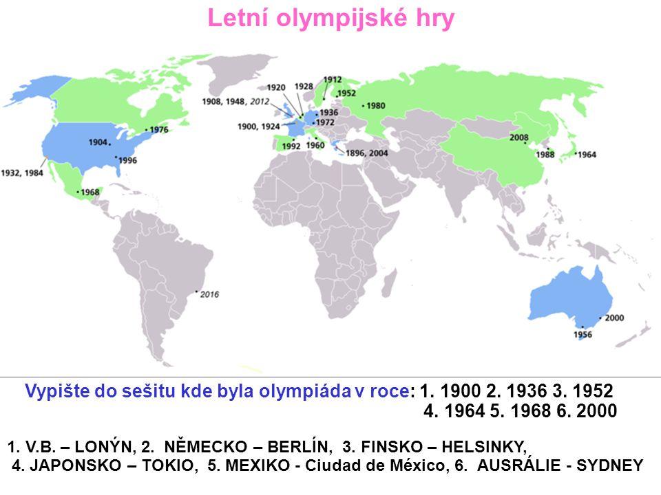 Letní olympijské hry Vypište do sešitu kde byla olympiáda v roce: 1.