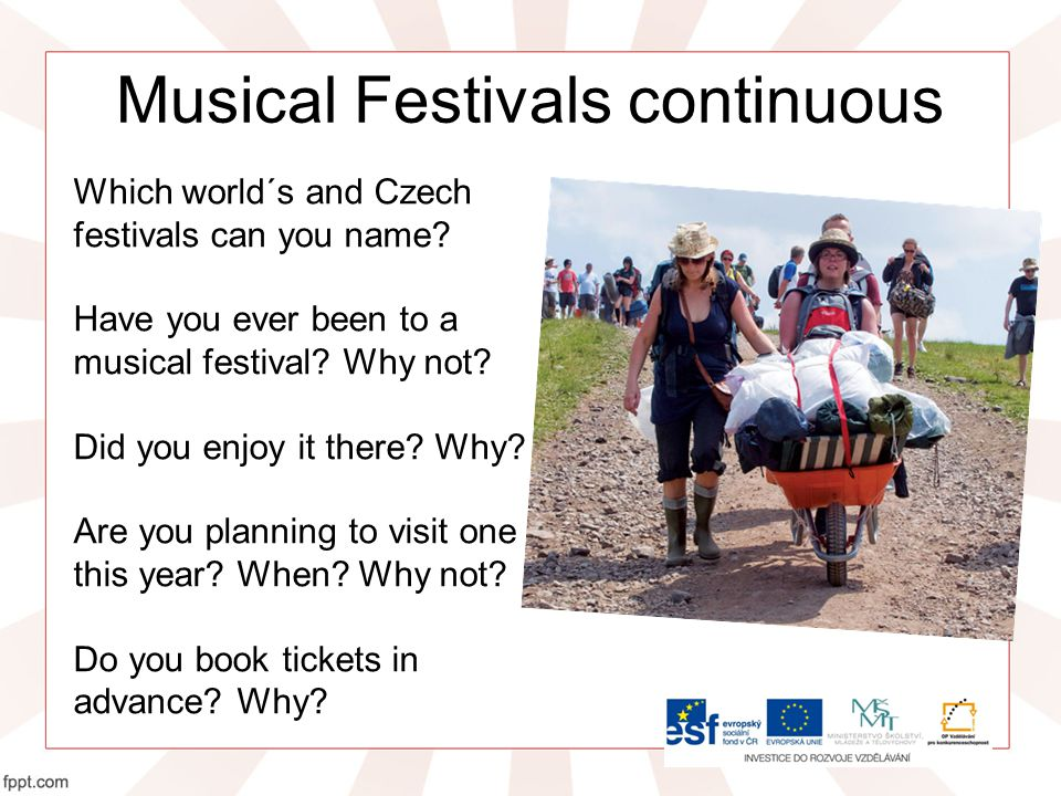 Musical Festivals continuous Which world´s and Czech festivals can you name.