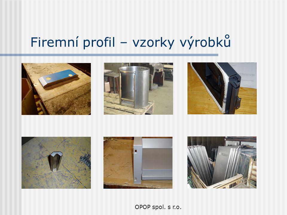 OPOP spol. s r.o. Firemní profil – vzorky výrobků