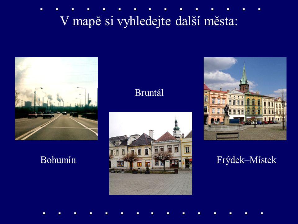 V mapě si vyhledejte další města: Bohumín Bruntál Frýdek–Místek