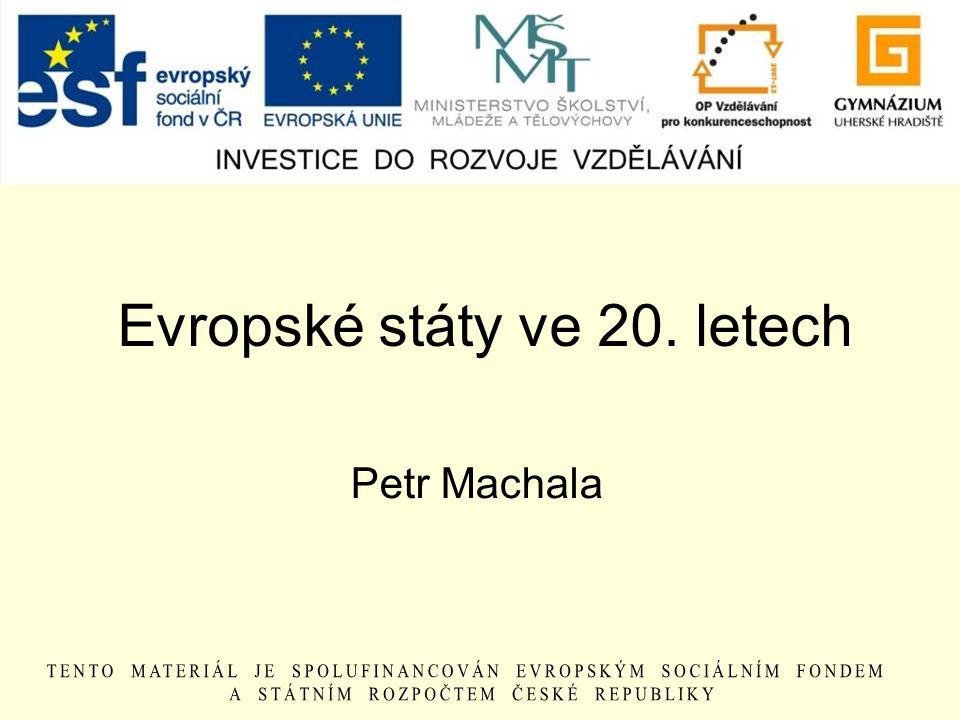 Evropské státy ve 20. letech Petr Machala