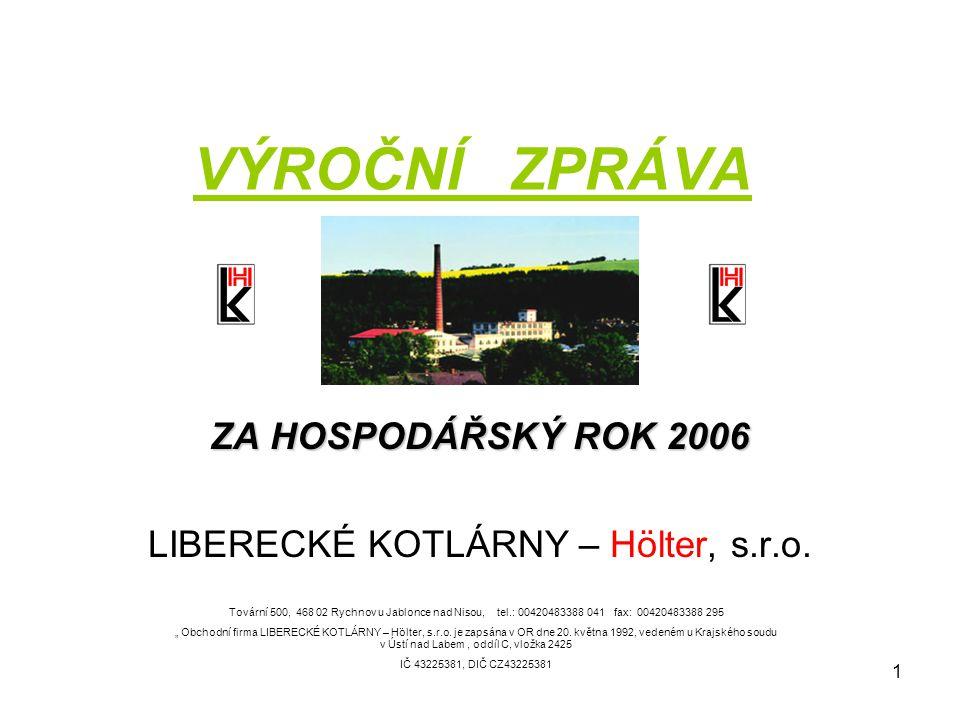 1 VÝROČNÍ ZPRÁVA ZA HOSPODÁŘSKÝ ROK 2006 LIBERECKÉ KOTLÁRNY – Hölter, s.r.o.