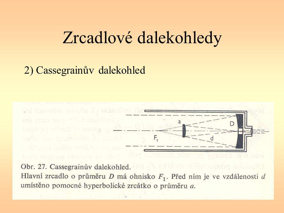 Zrcadlové dalekohledy 2) Cassegrainův dalekohled