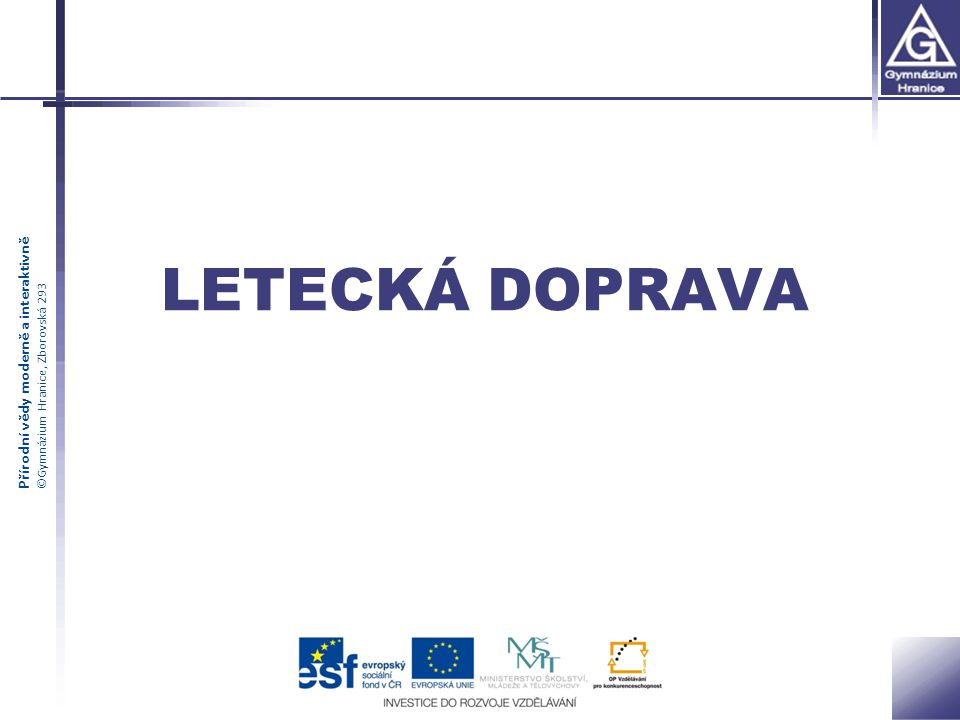 Přírodní vědy moderně a interaktivně ©Gymnázium Hranice, Zborovská 293 LETECKÁ DOPRAVA