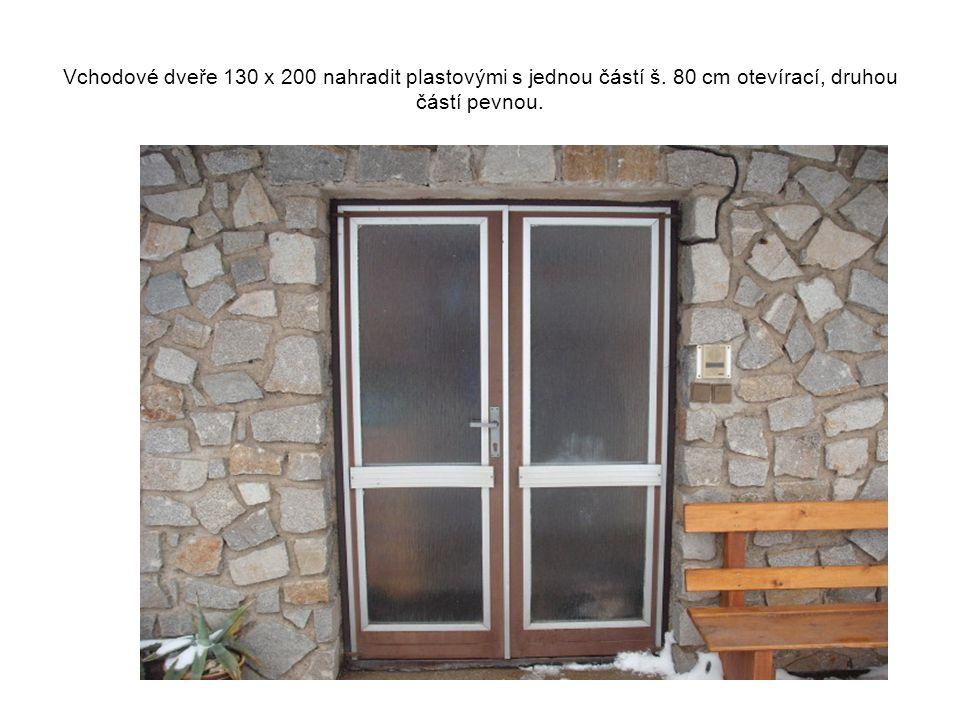 Vchodové dveře 130 x 200 nahradit plastovými s jednou částí š.