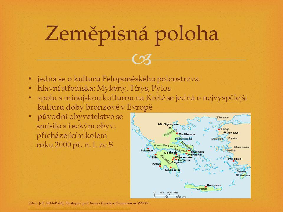  Zeměpisná poloha jedná se o kulturu Peloponéského poloostrova hlavní střediska: Mykény, Tírys, Pylos spolu s minojskou kulturou na Krétě se jedná o nejvyspělejší kulturu doby bronzové v Evropě původní obyvatelstvo se smísilo s řeckým obyv.