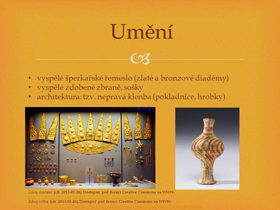  Umění vyspělé šperkařské řemeslo (zlaté a bronzové diadémy) vyspělé zdobené zbraně, sošky architektura: tzv.