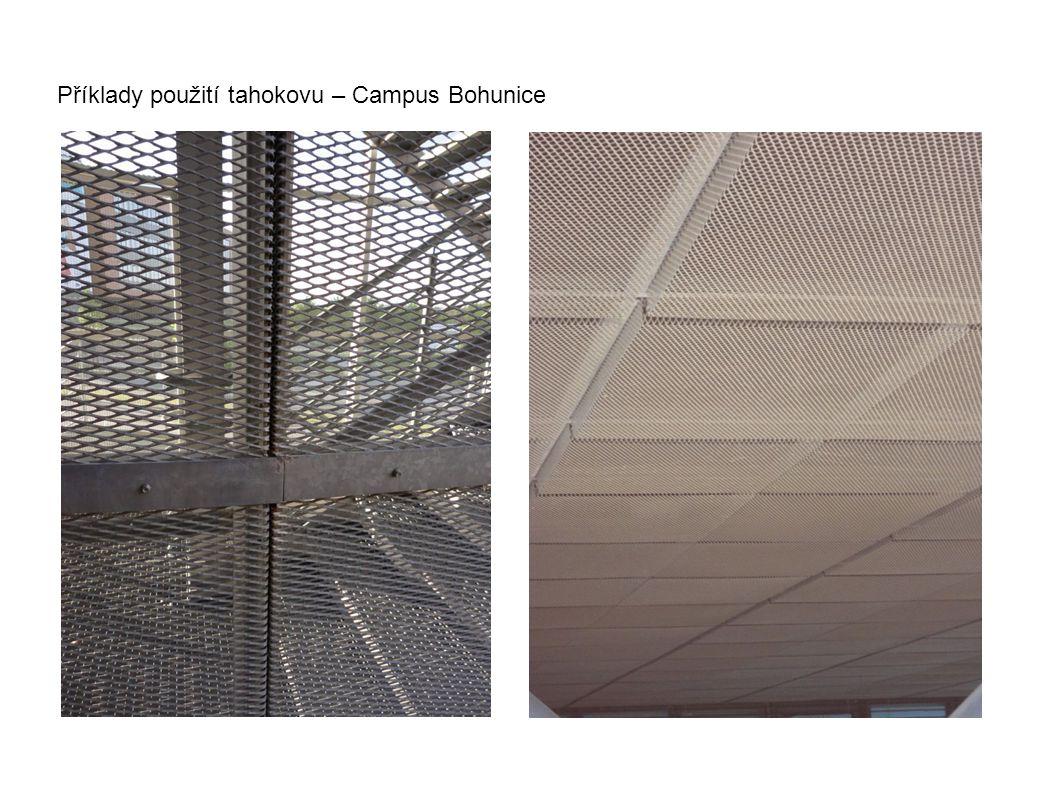 Příklady použití tahokovu – Campus Bohunice