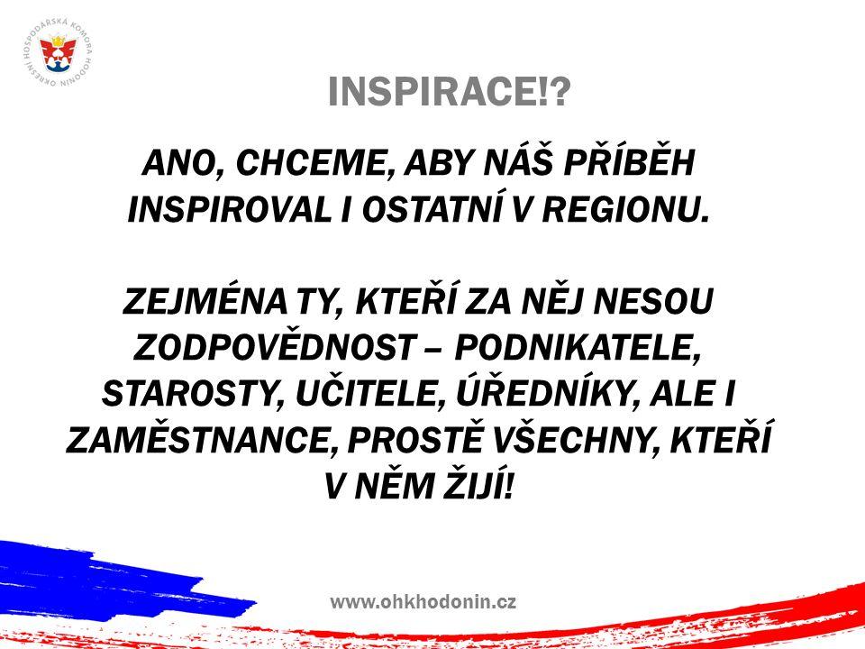www.ohkhodonin.cz INSPIRACE!. ANO, CHCEME, ABY NÁŠ PŘÍBĚH INSPIROVAL I OSTATNÍ V REGIONU.