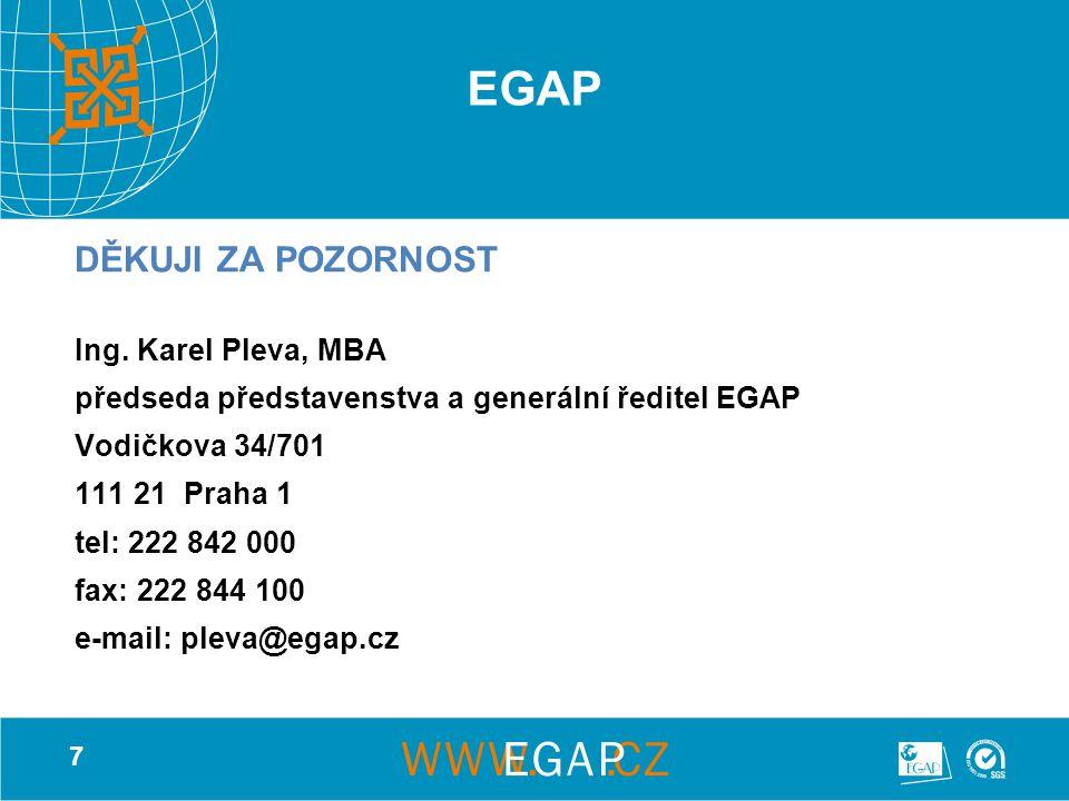 7 EGAP DĚKUJI ZA POZORNOST Ing.