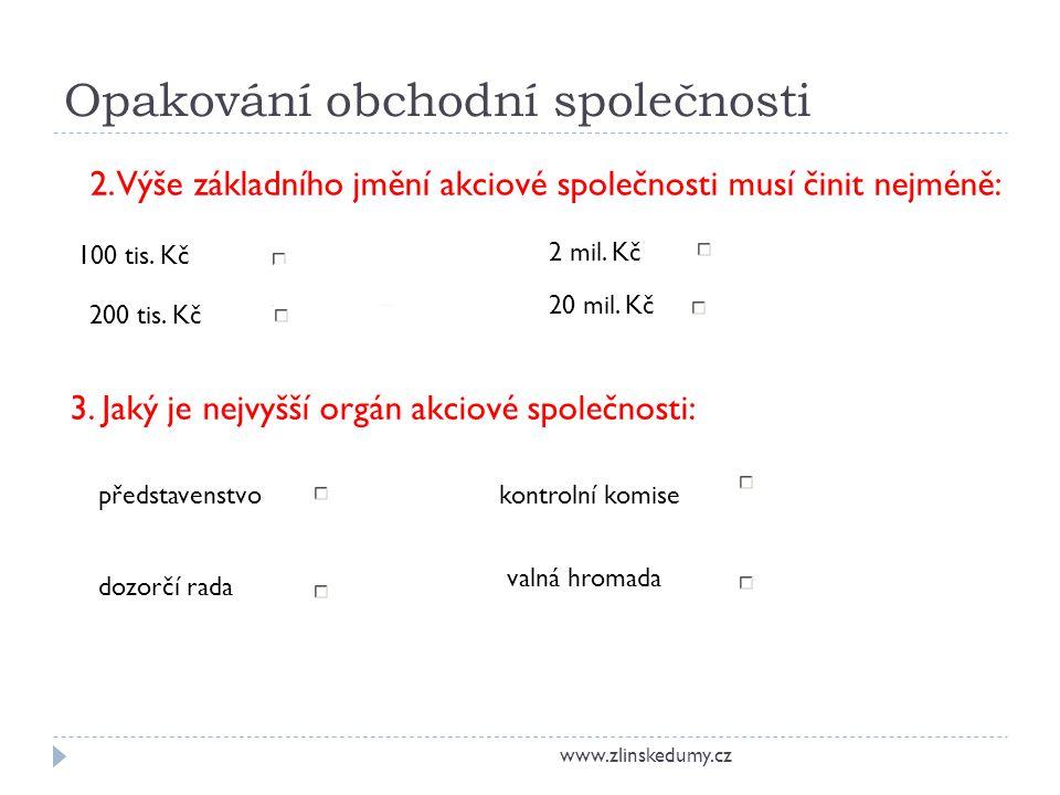 Opakování obchodní společnosti www.zlinskedumy.cz 100 tis.