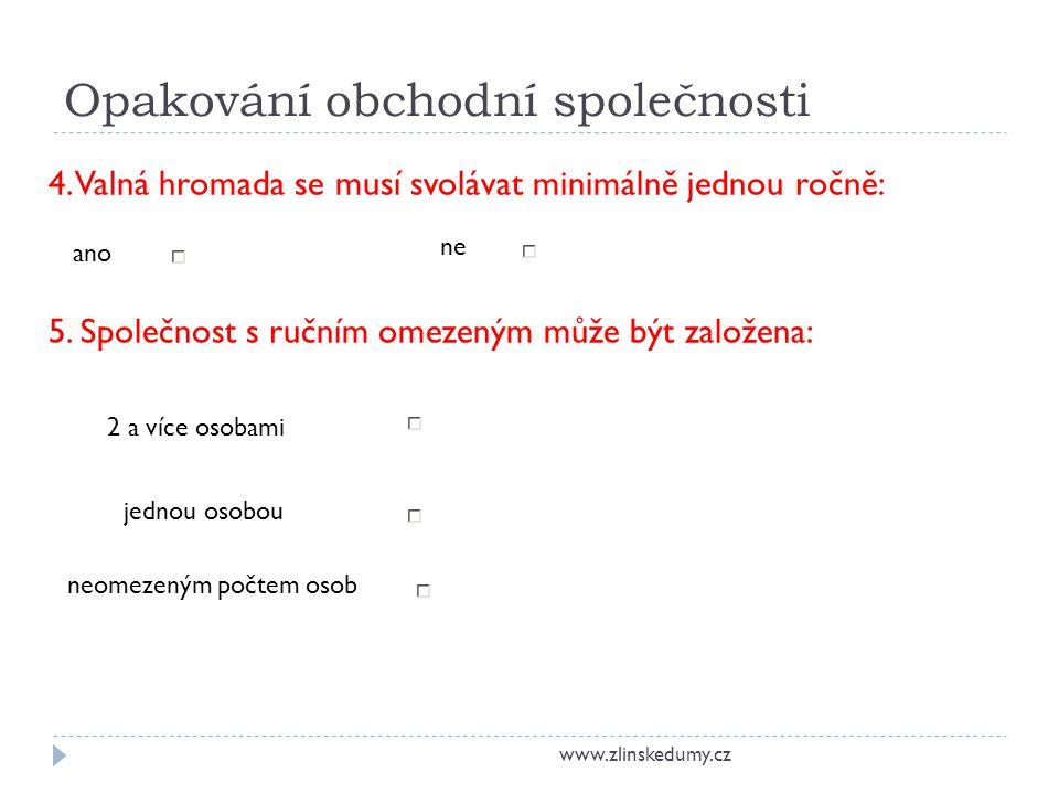 Opakování obchodní společnosti www.zlinskedumy.cz 6.S vlastnictvím akcie jsou spojena práva akcionáře.