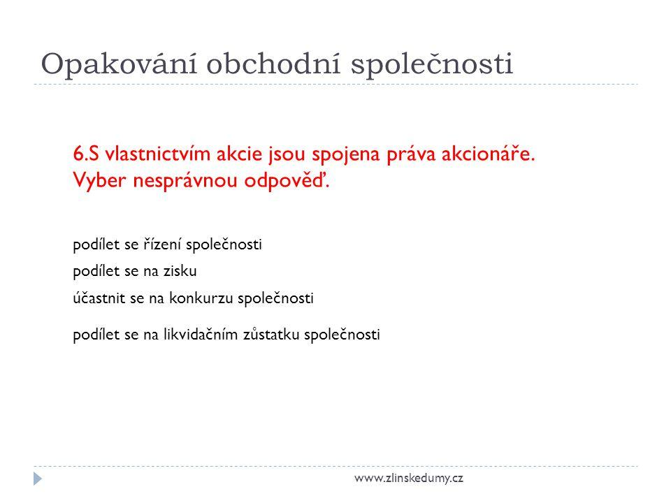 Opakování obchodní společnosti www.zlinskedumy.cz 1.