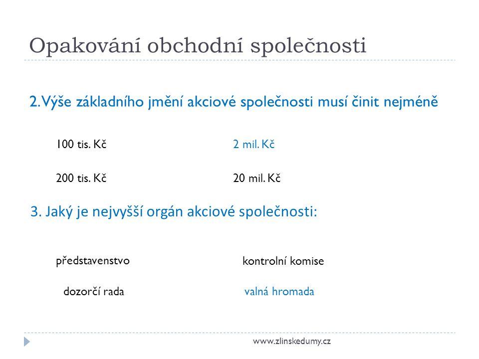 Opakování obchodní společnosti www.zlinskedumy.cz 2.