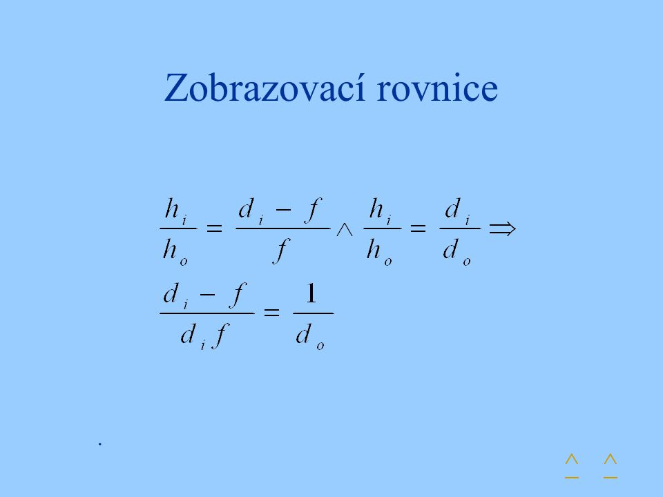 Zobrazovací rovnice ^. ^