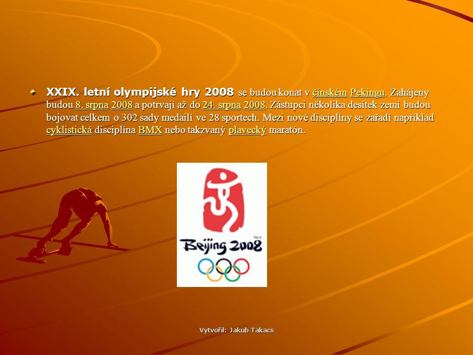Vytvořil: Jakub Takacs XXIX. letní olympijské hry 2008 se budou konat v čínském Pekingu.