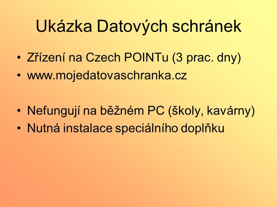 Ukázka Datových schránek Zřízení na Czech POINTu (3 prac. dny) www.mojedatovaschranka.cz Nefungují na běžném PC (školy, kavárny) Nutná instalace speci