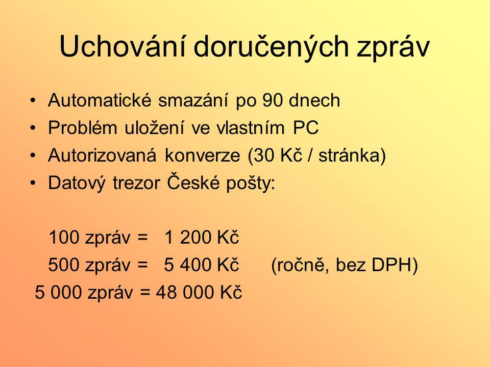 Uchování doručených zpráv Automatické smazání po 90 dnech Problém uložení ve vlastním PC Autorizovaná konverze (30 Kč / stránka) Datový trezor České p
