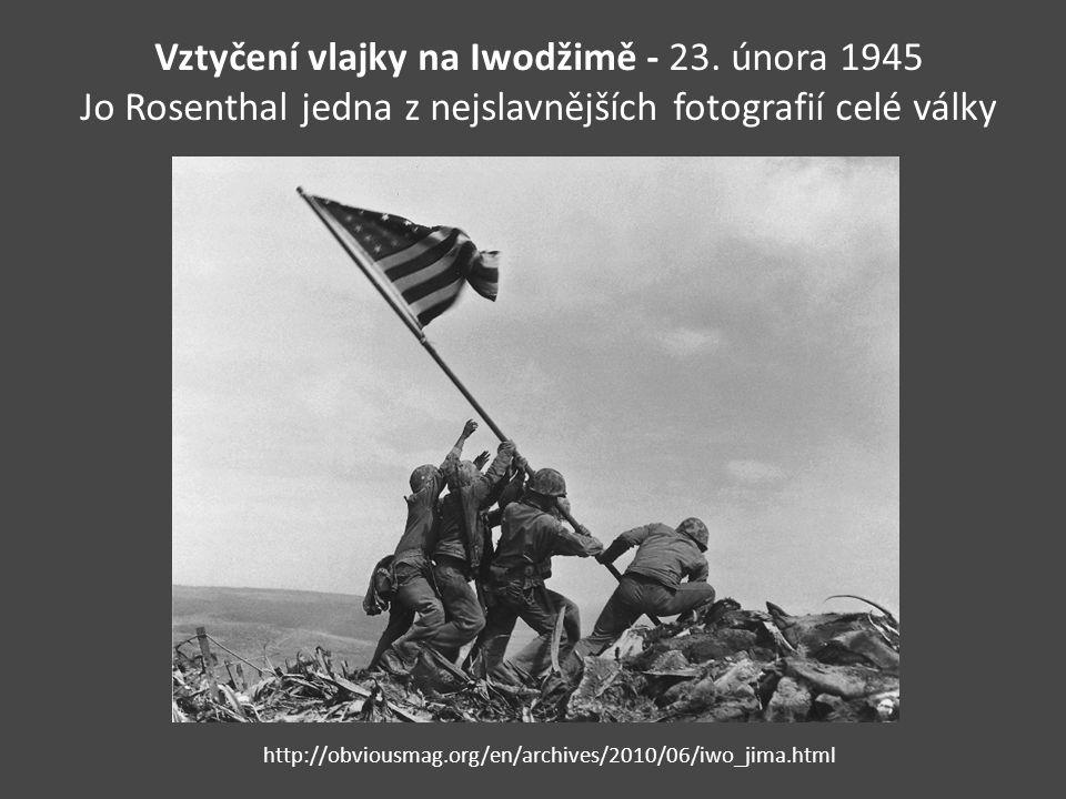Vztyčení vlajky na Iwodžimě - 23. února 1945 Jo Rosenthal jedna z nejslavnějších fotografií celé války http://obviousmag.org/en/archives/2010/06/iwo_j