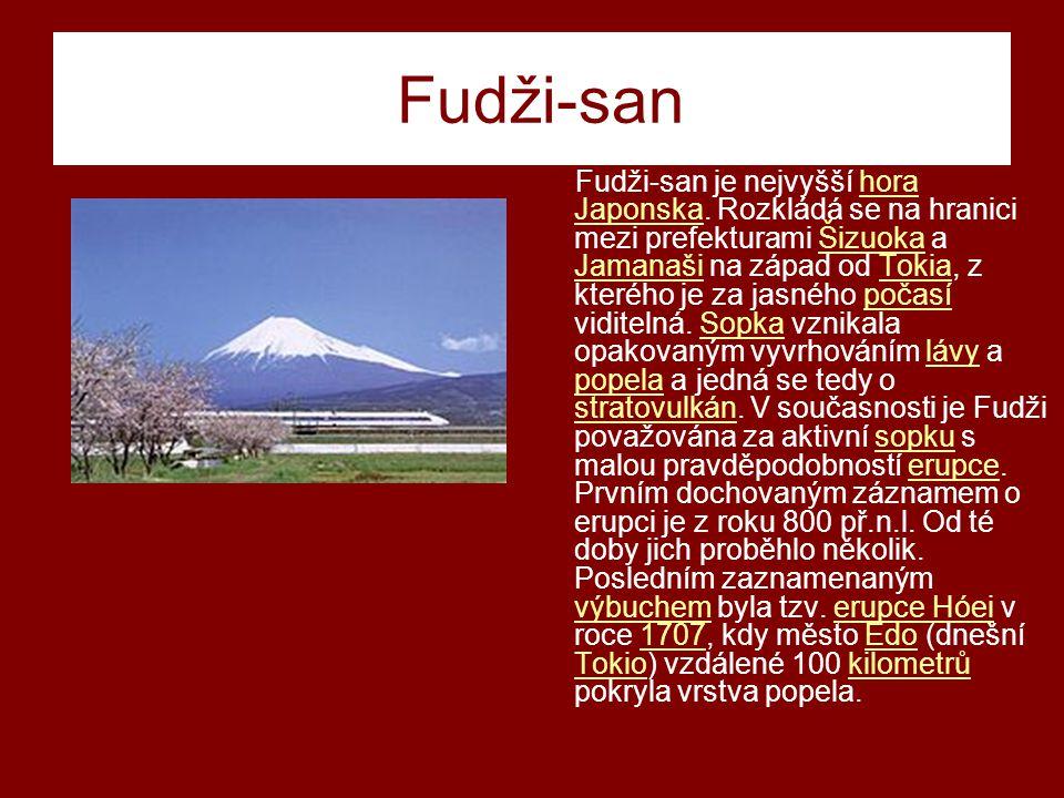 Fudži-san Fudži-san je nejvyšší hora Japonska.