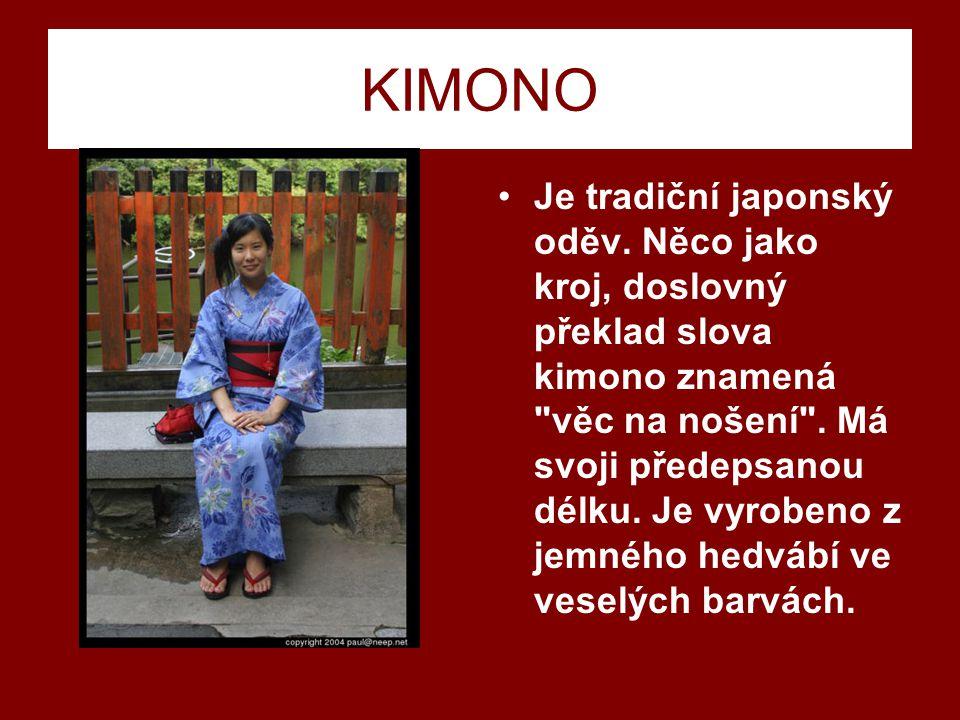 KIMONO Je tradiční japonský oděv.