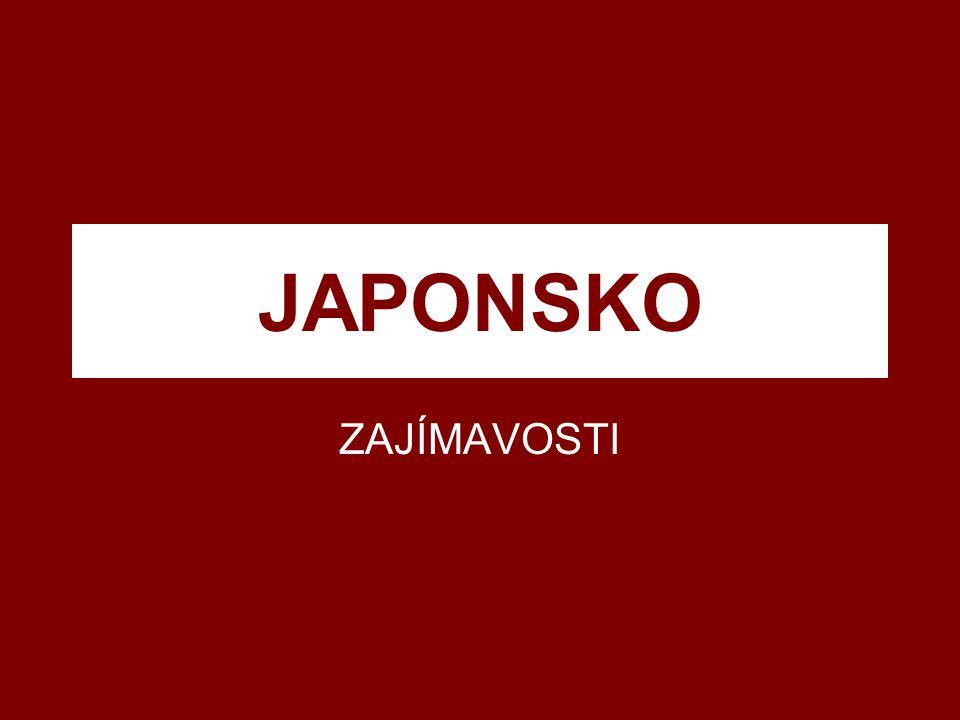 JAPONSKO ZAJÍMAVOSTI
